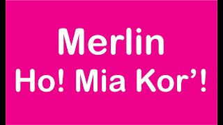 Merlin – Ho! Mia Kor´! (Petrópolis)