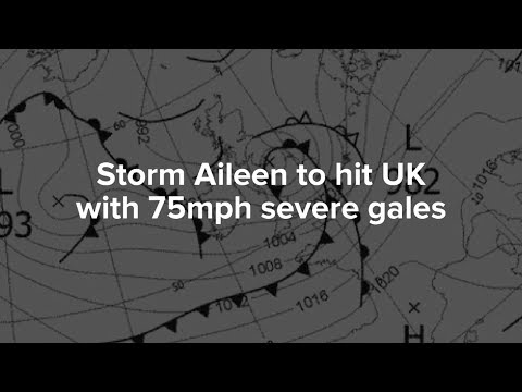 Storm Aileen to hit UK with 75mph severe gales