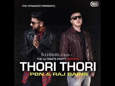 Thori Thori PBN & Raj Bains