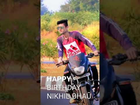Happy birthday Nikhil bhai