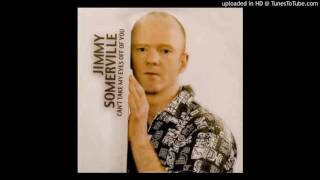 Watch Jimmy Somerville Cant Take My Eyes Off Of You video