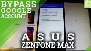 Skip Google Verification ASUS Zenfone Max - Bypass Google Account