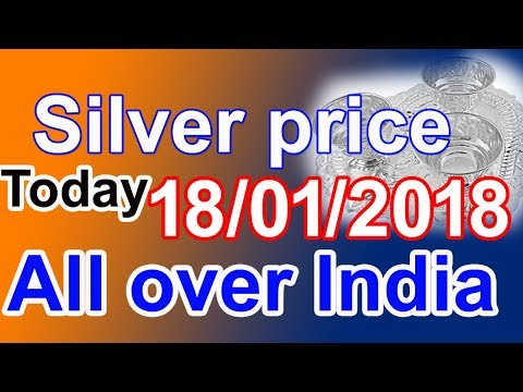 Silver price today allover India 18/01/2018 || silver buying price || best silver prices