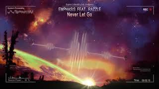 Emphasis feat. Razzle - Never Let Go [HQ Edit]