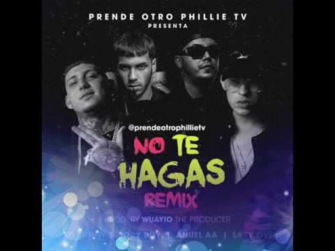 No te hagas (remix) -Bad Bunny ft. Jory Boy, Anuel AA, Lary over.