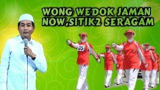 Wong Wedok Zaman Now, Sitik 2 Seragam Wkkk KH Anwar Zahid Terbaru Agustus 2018