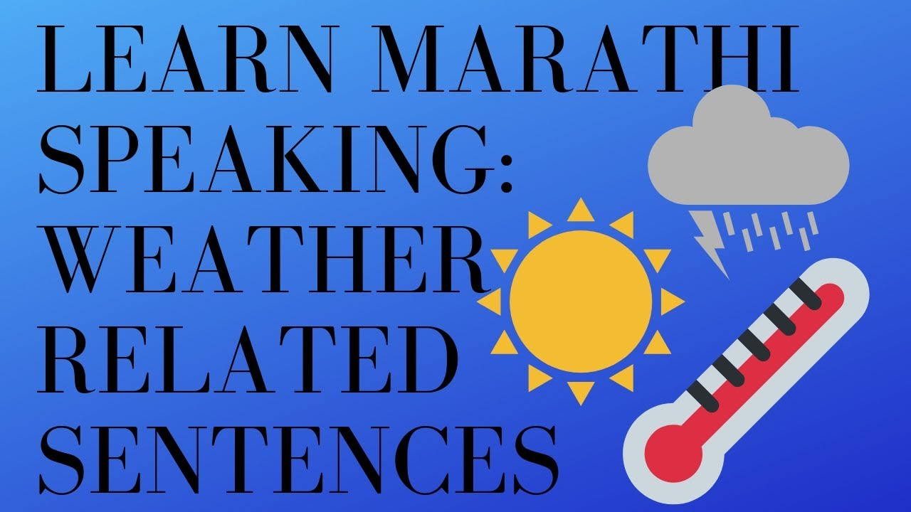 Simple Marathi sentences Weather related : Learn Marathi ... Marathi Script