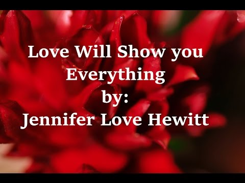Love Will Show You Everything - Jennifer Love Hewitt ft. makiling botanic garden