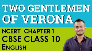 Chapter 1 Two Gentlemen Of Verona English Literature Reader CBSE NCERT Class 10