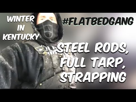 Flatbed Securement, Steel Rods, Strapping, Tarping, and the Kentucky Winter