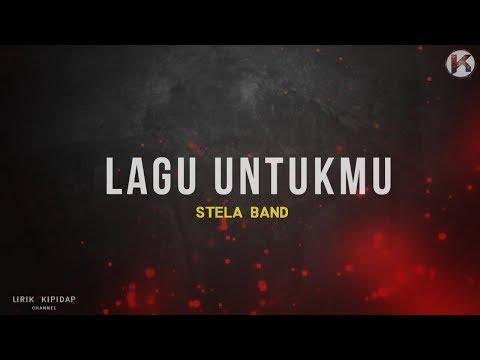 Stela Band - Lagu Untukmu | (Lirik Jiwang HD)
