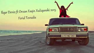 Repeat youtube video Ilqar Deniz ft Orxan Esqin Xuliqanski 2015