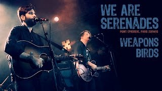 We Are Serenades - Weapons + Birds (live at le Point FMR)