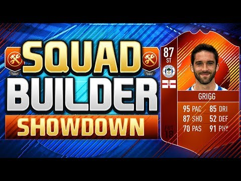 FIFA 18 SQUAD BUILDER SHOWDOWN!!! WILL GRIGG'S ON FIRE!!! FA Cup Hero Will Grigg Squad Duel