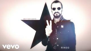 Ringo Starr - Better Days (Audio)