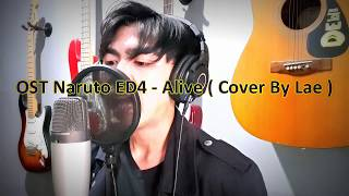 Naruto Ending 4 - Alive FULL VOCAL COVER