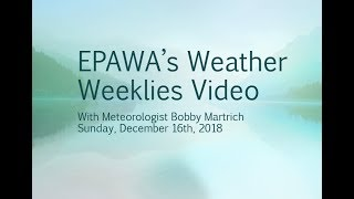Weather Weeklies Sunday December 16th, 2018
