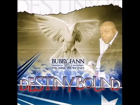 Bubby Fann & Praise Beyond  - Let All The People Praise Him