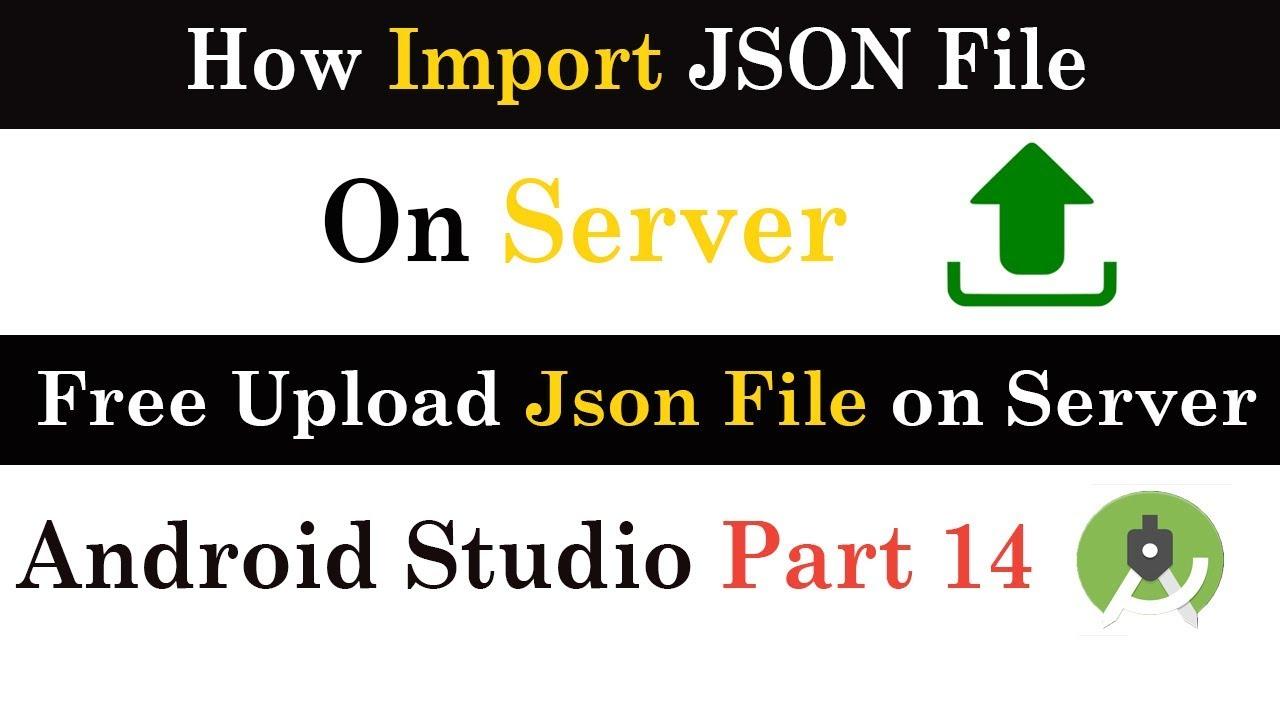 How to import Json file on server free|| Upload JSON file on server ||  Android Studio Tutorial 14