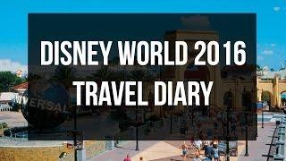 Disney World 2016   Travel Diary