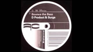 D Product and Surge - Bounce The Bass