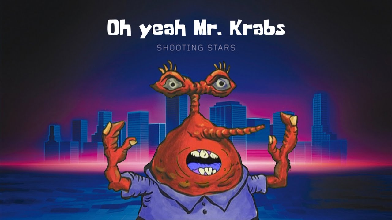 maxresdefault oh yeah mr krabs (shooting stars version) youtube