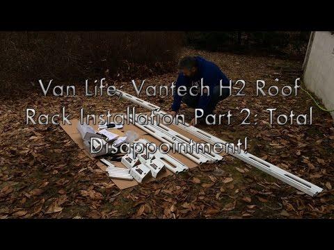 Van Life Vantech H2 Roof Rack Installation Part 2 Total