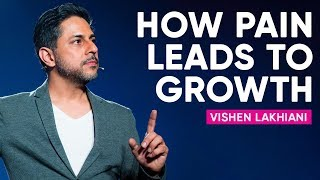 How To Bounce Back From Pain & Use It For Your Greatest Growth | Vishen Lakhiani