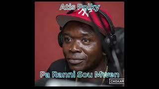 Atis Polky Pa Ranni Sou Mwen (Official Audio)
