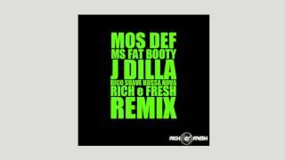 Ms  Fat Booty x Rico Suave Bossa Nova -- Mos Def x J Dilla  (RICH e FRESH remix )