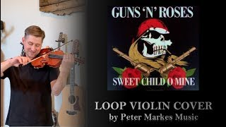 SWEET CHILD O' MINE  |  Loop Violin Cover by Peter Markes