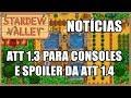 NOTÍCIAS SOBRE ATUALIZAÇÃO PARA CONSOLES E ATT 1.4 - Stardew Valley