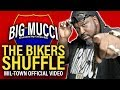 Bikers Shuffle - ( Mil-town Wi Edition )  Official Video - Big Mucci - video