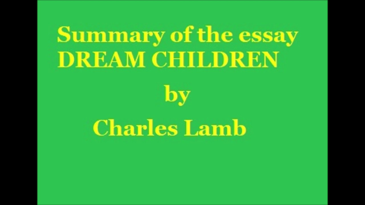 Summary Of The Essay Dream Children By Charles Lamb  Youtube