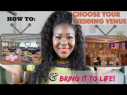 How to Choose Your Wedding Venue and Bring It To Life!!