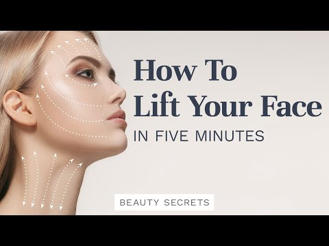 HOW TO LIFT YOUR FACE IN 5 MINUTES