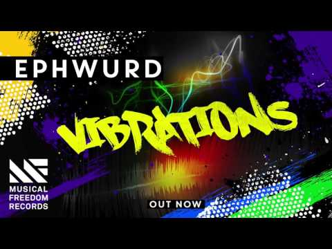 Ephwurd - Vibrations (OUT NOW) Mp3