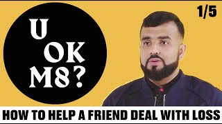 UOKM8? How To Help A Friend Dealing With Loss