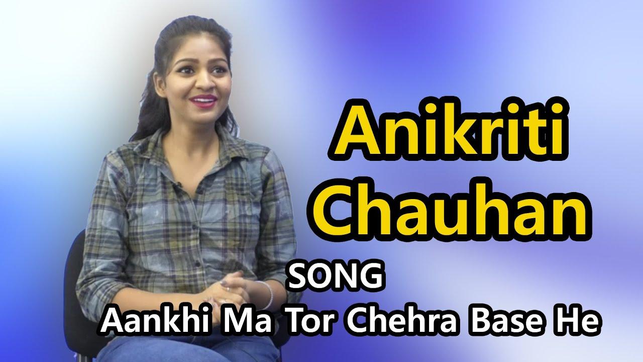ANIKRITI CHAUHAN | SONGS | अनिकृती चौहान | AANKHI MA TOR CHEHRA BASE HE