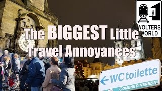 10 of The BIGGEST Little Travel Annoyances