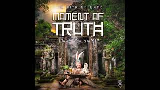 Man With No Name - Moment of Truth  (MegaTone Remix)