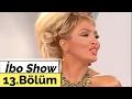 İbo Show - 13. Bölüm (Murat Karakuş - Lerzan Mutlu - Mehmet Şehirli - Ömer Tezcan) (2007)