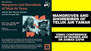 Mangrove and Shorebirds of Teluk Air Tawar - Dr Munira & Dr Ahmad Zafir