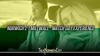 NORWICH 2-1 MILLWALL - MATCH DAY EXPERIENCE WITH MY GIRLFRIEND