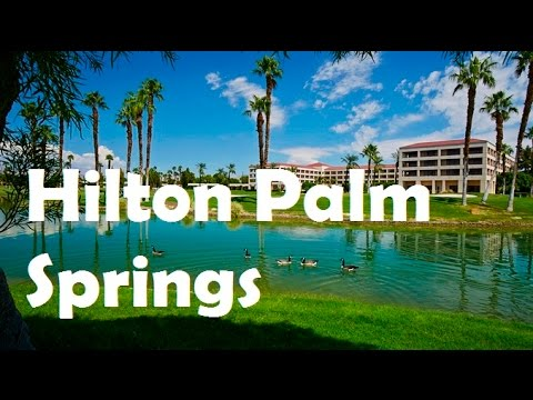 Hilton Palm Springs - Palm Springs Hotels, California - YouTube