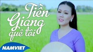 Tiền Giang Quê Tôi - Lưu Ánh Loan (MV 4K OFFICIAL)