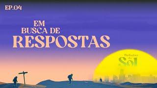 EM BUSCA DE RESPOSTAS (Mensagem) | Debaixo do Sol - Ep. 04 (Eclesiastes T2)
