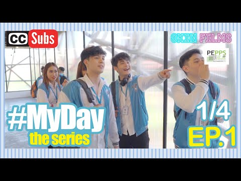 MY DAY The Series [with Sub] | Ep. 1 [1/4]