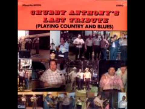 Chubby Anthony's Last Tribute Playing Country And Blues [1982] - Chubby Anthony
