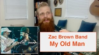Zac Brown Band - My Old Man | Reaction